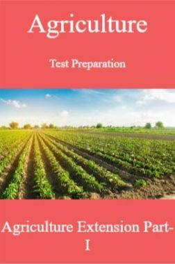 Agriculture Test Preparation For Agriculture Extension Part-I