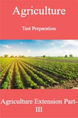 Agriculture Test Preparation For Agriculture Extension Part-III