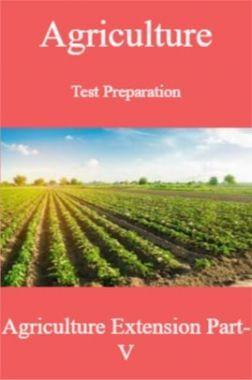 Agriculture Test Preparation For Agriculture Extension Part-V