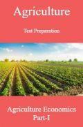 Agriculture Test Preparation For Agriculture Economics Part-I