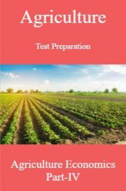 Agriculture Test Preparation For Agriculture Economics Part-IV