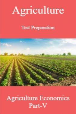Agriculture Test Preparation For Agriculture Economics Part-V