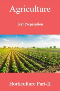 Agriculture Test Preparation For Horticulture Part-II