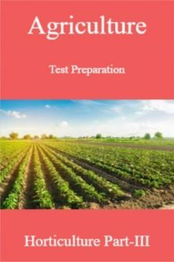 Agriculture Test Preparation For Horticulture Part-III