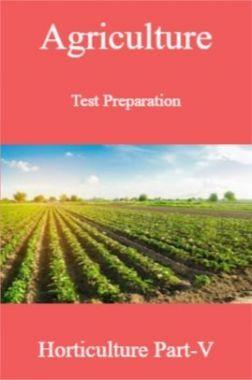Agriculture Test Preparation For Horticulture Part-V