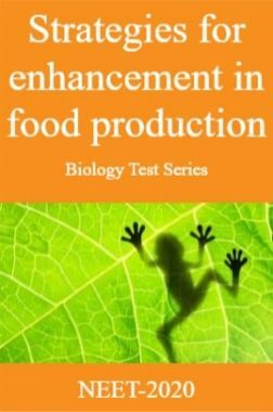 Strategies for Enhancement in Food Production-Biology Test Series for NEET - 2020