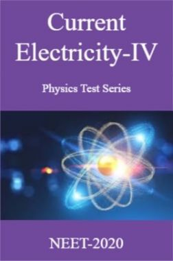 Current Electricity-IV Physics Test Series For NEET-2020
