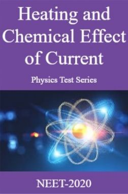 Heating and Chemical Effect of Current Physics Test Series For NEET-2020