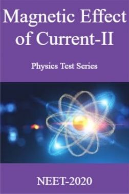 Magnetic Effect of Current-II Physics Test Series For NEET-2020