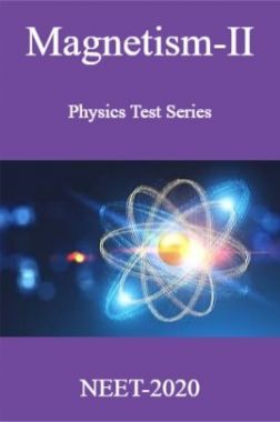 Magnetism-II Physics Test Series For NEET-2020