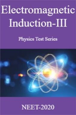 Electromagnetic Induction-III Physics Test Series For NEET-2020