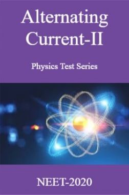 Alternating Current-II Physics Test Series For NEET-2020