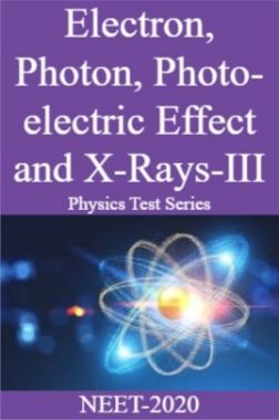 Electron, Photon, Photo-electric Effect and X-Rays-III Physics Test Series For NEET-2020