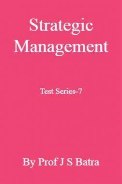 Strategic Management Test Series-7