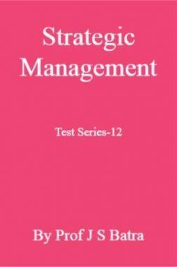 Strategic Management Test Series-12