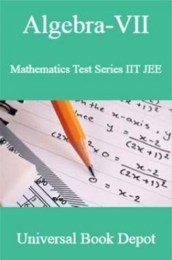 Algebra-VII Mathematics Test Series IIT JEE