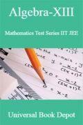 Algebra-XIII Mathematics Test Series IIT JEE