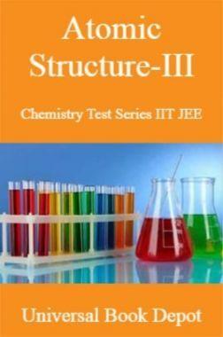 Atomic Structure-III Chemistry Test Series IIT JEE