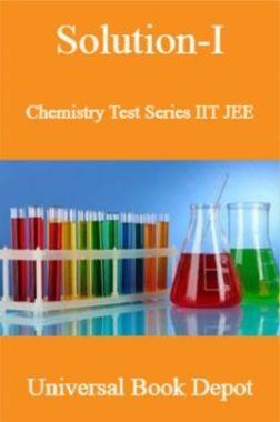 Solution-I Chemistry Test Series IIT JEE