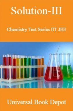 Solution-III Chemistry Test Series IIT JEE