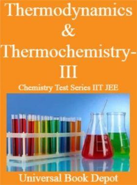 Thermodynamics & Thermochemistry-III Chemistry Test Series IIT JEE