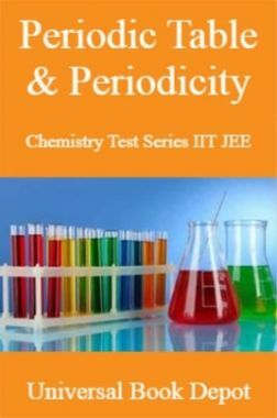 Periodic Table & Periodicity Chemistry Test Series IIT JEE