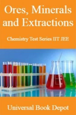 Ores, Minerals and Extractions Chemistry Test Series IIT JEE