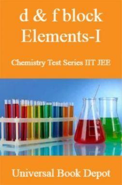d & f block Elements-I Chemistry Test Series IIT JEE