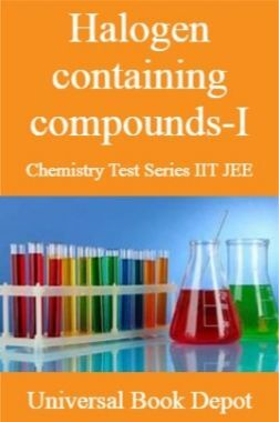 Halogen containing compounds-I Chemistry Test Series IIT JEE
