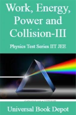Work, Energy, Power and Collision-III Physics Test Series IIT JEE