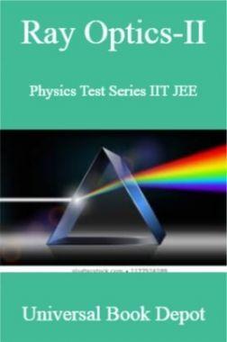 Ray Optics-II Physics Test Series IIT JEE