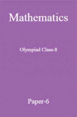Mathematics Olympiad Class-8 Test Prep-6