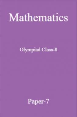 Mathematics Olympiad Class-8 Test Prep-7