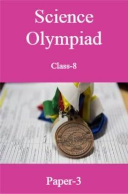 Science Olympiad Class-8 Paper-3