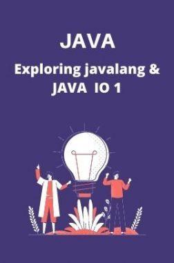 JAVA Test Prep - Exploring javalang & javaio - 1