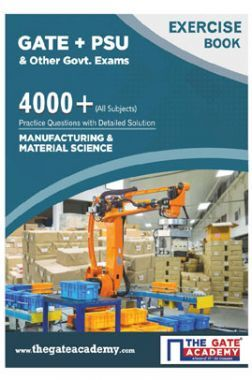 GATE + PSU Manufacturing And Material Science Exercise Book