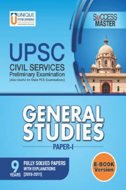 UPSC Prelims Exams General Studies Paper-I 9 Fully Solved Papers With Explanations [2019-2011]