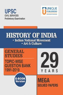 UPSC Prelims Exams History of India (Indain National Movement, Arts & Culture) GS 29 Years Mega Solved Papers