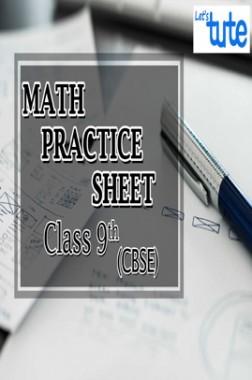 Math Practice Sheet For Class IX ( CBSE )