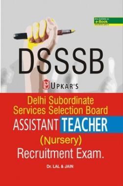 Delhi Subordinate Services Selection Board Assistant Teacher (Nursery) Recruitment Exam.