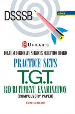 Delhi Subordinate Services Selection Board Practice Sets T.G.T Recrutment Examination (Compulsory Papers)