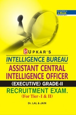 Intelligence Bureau Assistant Central Intelligence Officer ( Executive ) Grade II Recruitment Exam (for Tier-I Or II)