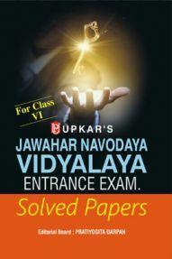Jawahar Navodaya Vidyalaya Entrance Exam. Solved Papers (For Class-VI)