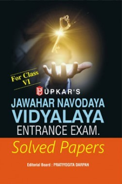Jawahar Navodaya Vidyalaya Entrance Exam. Solved Papers (For Class-VI)
