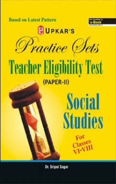 Practice Sets Teacher Eligibility Test (Paper-II) Social Science For Classes VI-VIII