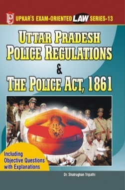 Law Series 13: U.P.Police Regulation and Police Act, 1861