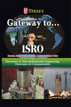 Gateway To……..ISRO (For Electronics & Telecommunication, Electronics & Communication, Electronics & Instrumentation Engg)