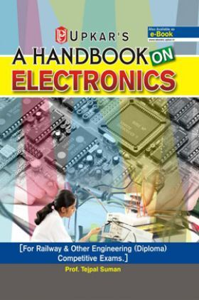A Handbook On Electronics [For Railway & Other Engineering (Diploma) Competitive Examinations]