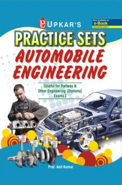 Practice Sets Automobile Engineering [Useful For Railway & Other Engineering (Diploma) Exams]