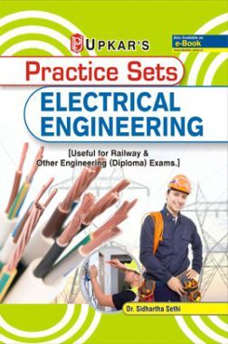 Practice Sets Electrical Engineering [Useful For Railway & Other Engineering (Diploma) Exams]
